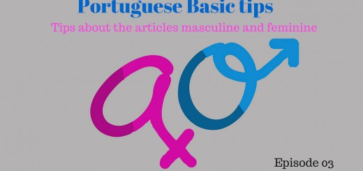Tips about the articles masculine and feminine in Portuguese