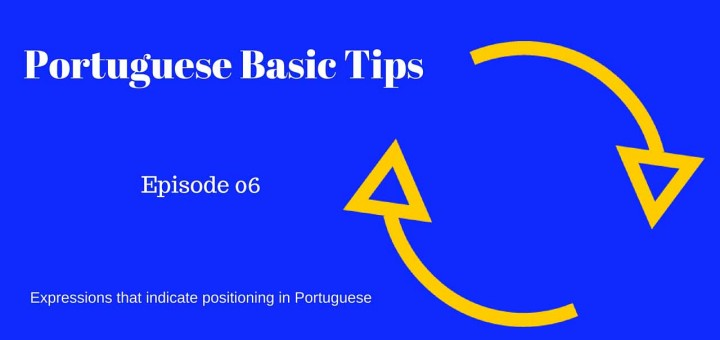 Expressions that indicate positioning in Portuguese