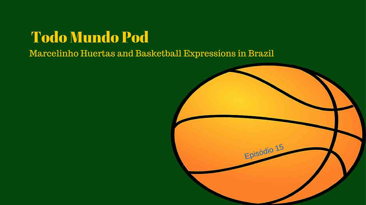 Marcelo Huertas and a few basketball expressions in Brazil