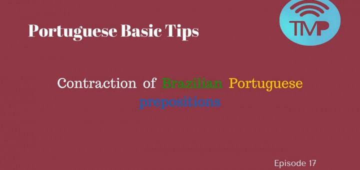 Portuguese Basic tips that covers the Portuguese prepositions