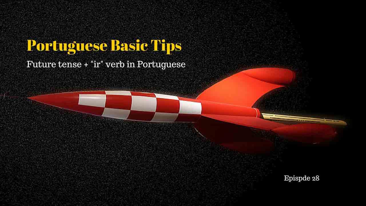 Ir future tense in Portuguese - Using the verb ir as auxiliary