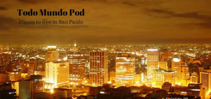 Podcast about places to live in sao paulo