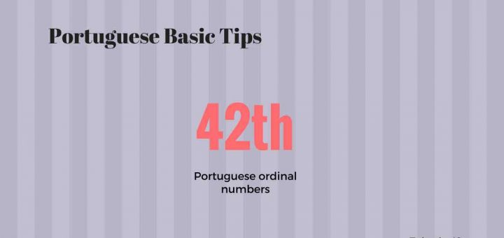 Portuguese Basic Tips - Podcast about Portuguese ordinal numbers