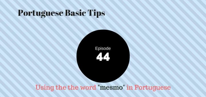 Using the word mesmo in Portuguese