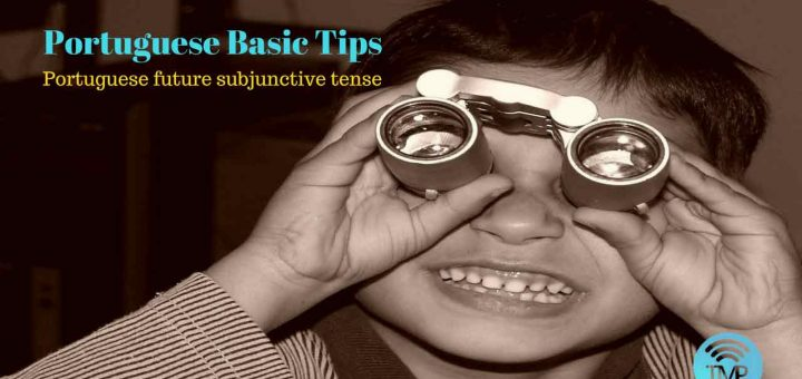 Learn about Portuguese future subjunctive tense