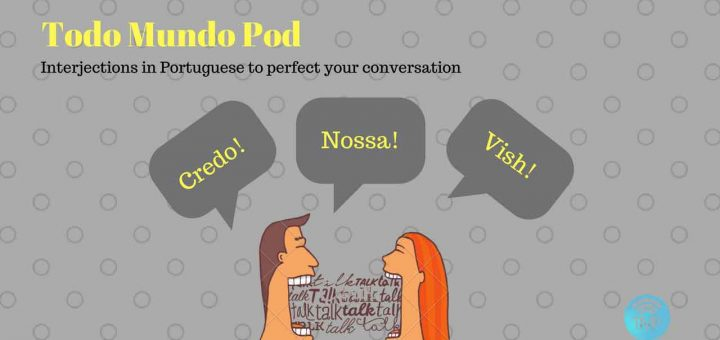 Interjections in Portuguese to improve your sentences