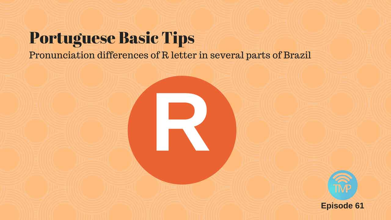 Brazil Accents  Pronunciation Of The R Letter In Several Parts Of