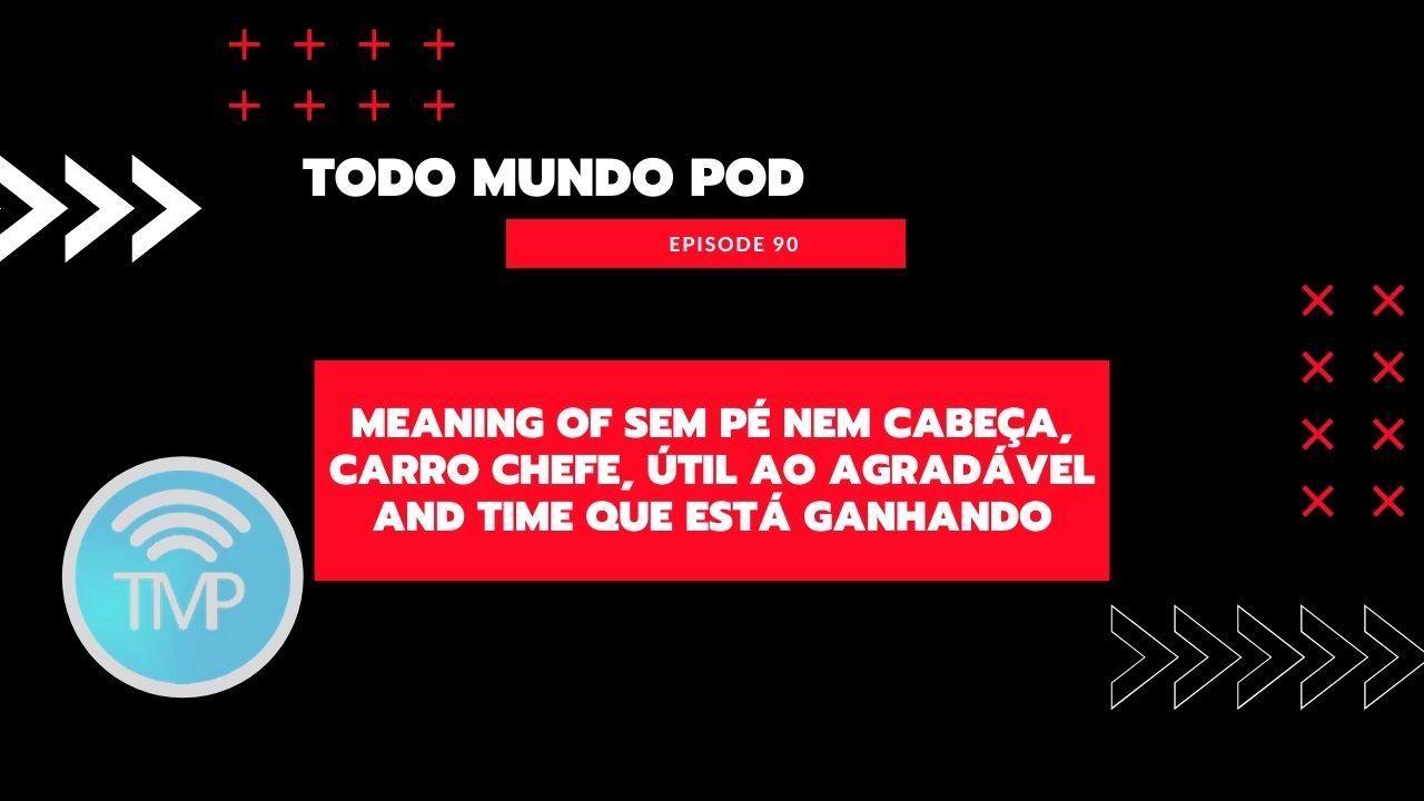 meaning of sem pé nem cabeça