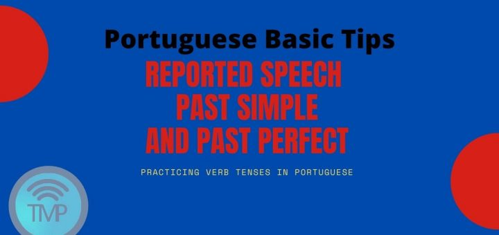 Reported speech in Portuguese – Past simple and past perfect