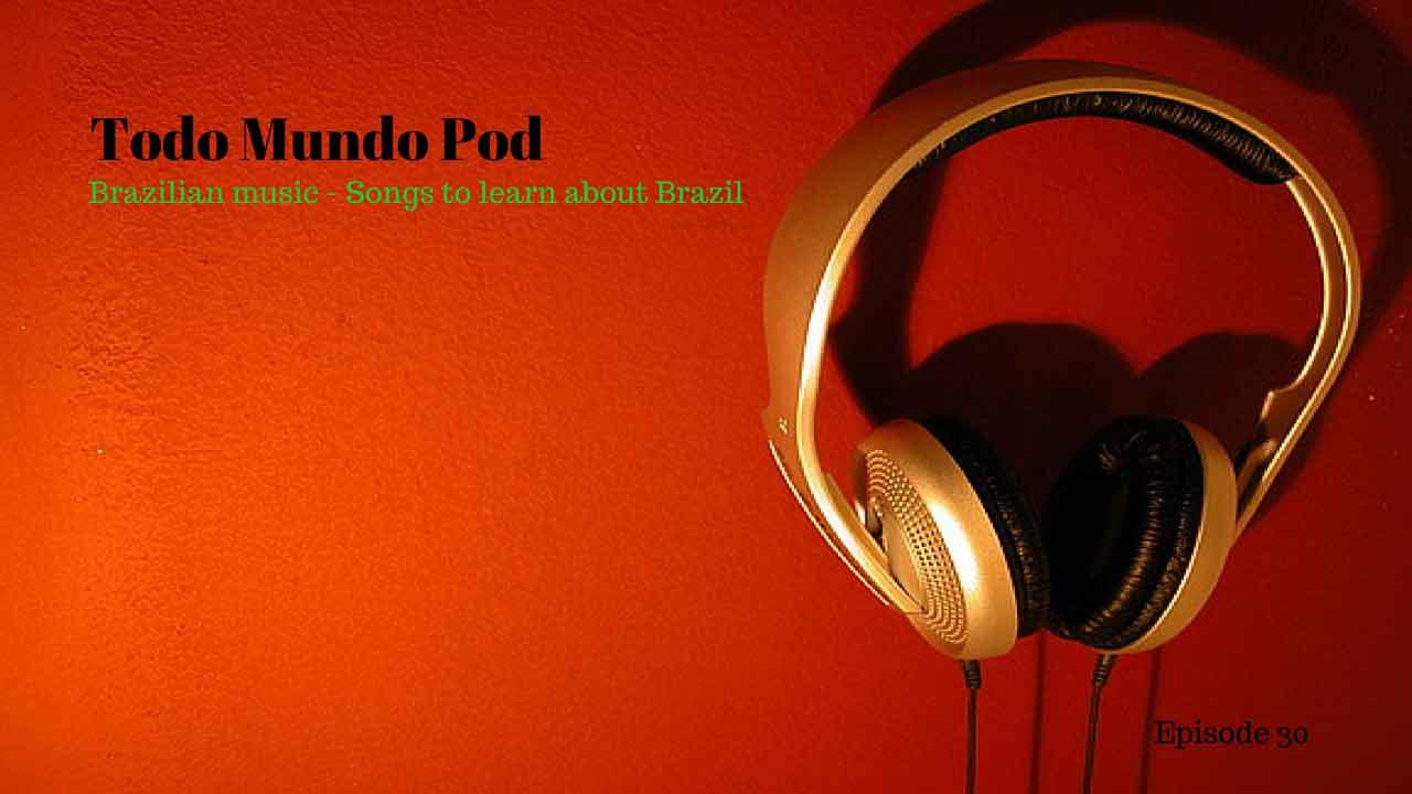Brazilian music - Songs to learn about Brazil